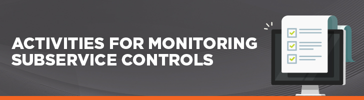 Activities for monitoring subservice controls
