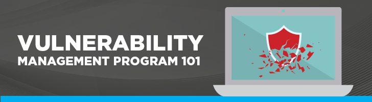 Vulnerability management program 101